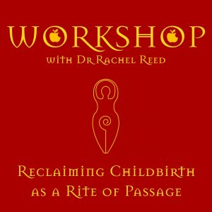 Vicki Hobbs, Rachel Reed, Reclaiming Childbirth as a rite of passage, Doula Training Academy, ancient wisdom of birth, midwife, doula, doula training